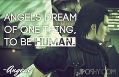 ... QUOTES FOR THE SOLDIER IN YOU #Angels #Quotes #Human #Angeal #FFVII