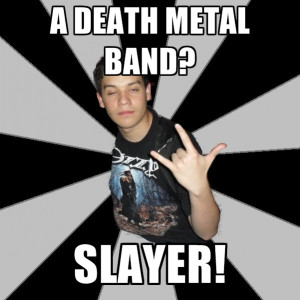 Death Metal Band? Slayer!