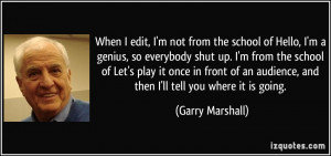 More Garry Marshall Quotes