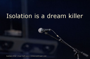 Use Your Life Experiences to Fuel Your Dream: Isolation is a dream ...