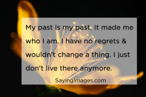 ... Anymore: Quote About I Just Dont Live In My Past Anymore ~ Daily