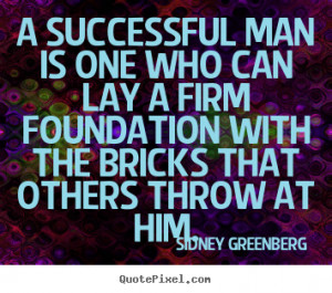 Create your own photo quotes about success - A successful man is one ...