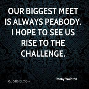 ... Biggest Meet Is Always Peabody. I Hope To See Us Rise To The Challenge