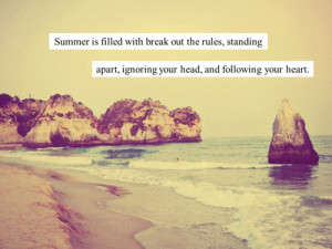 Summer is filled with break out rules, standing apart, ignoring your ...