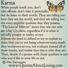 This is how karma works, so never be nasty to someone who is truly ...