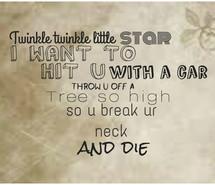 break up, funny, hate, quote, rhymes, star, twinkle, nursery rhymes