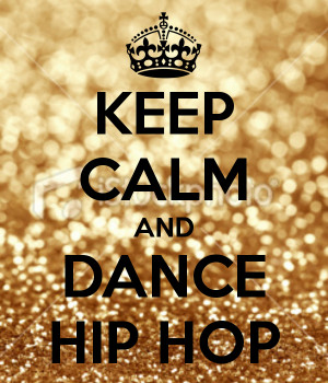 Quotes About Hip Hop Dance Hip hop dance