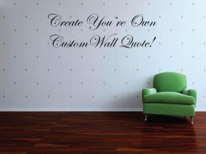 Custom Wall Quote Decal - Custom Wall Saying - Custom Wall Cling ...