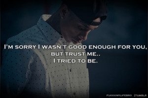 am sorry i wasn't good enough for you