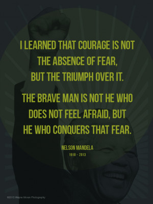 ... quotes courage Nelson Mandela Quote I learned that courage Best Quotes