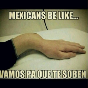problems mexicans be like