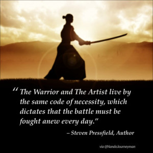 The Warrior and The Artist, a Steven Pressfield quote about starting ...