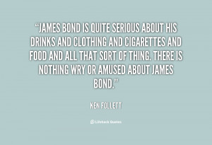 quote-Ken-Follett-james-bond-is-quite-serious-about-his-85668.png