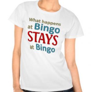 Funny Bingo T-shirts & Shirts