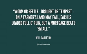 quote-Will-Carleton-worm-or-beetle-drought-or-tempest-68493.png