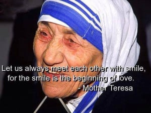 Meet each other with smile – Mother Theresa