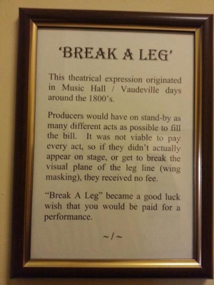 Break A Leg Quotes Break a leg - acting terms. via galen chandler