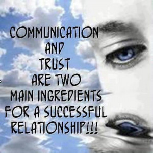 ... and Trust are two main ingredients for a successful RELATIONSHIP