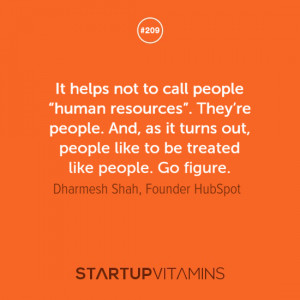 """It helps not to call people """"human resources"""". They're people ..."""