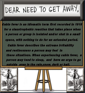 ... Cabin Fever Meme , Cabin Fever Funny Quotes , Cabin Fever Funny
