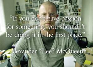 alexander mcqueen quotes alexander mcqueens quote 5 alexander mcqueen ...