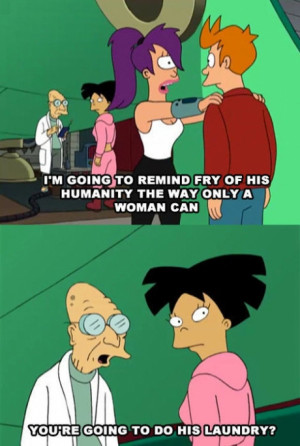 The only way a woman can, futurama, fry, lila, laundry