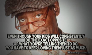 ... teach me about fatherhood, I learned from this man. Love Bill Cosby