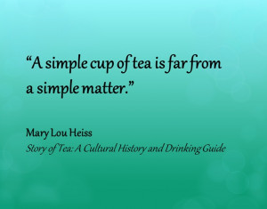More like this: quotes about tea , teas and quotes .