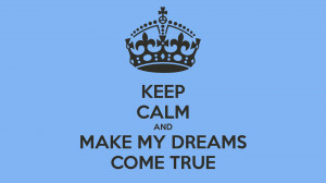 Keep Calm And Dream Come True Quotes Background HD Wallpaper