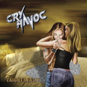 Cry Havoc - Caught In A Lie (2010)