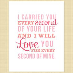 carried you every second of your life by LemonsThatArePink, $10.00