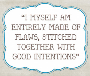 Funny Personality Quotes: I Myself Am Entirely Made Of Flaws And ...