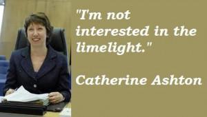 Catherine ashton famous quotes 5