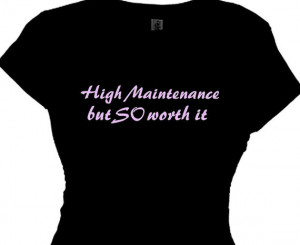 Back > Gallery For > Quotes About High Maintenance Women