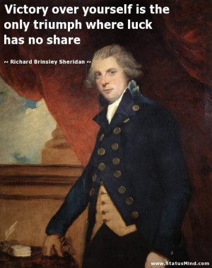 ... luck has no share - Richard Brinsley Sheridan Quotes - StatusMind.com