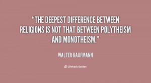 The deepest difference between religions is not that between ...