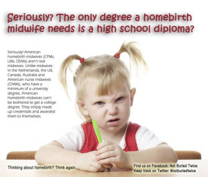 The only degree a homebirth midwife needs is a high school diploma ...