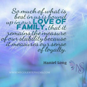... , that it remains the measure of our sense of loyalty. Haniel Long