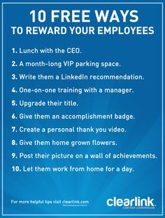 Love these tips, 10 Free Ways to Reward Your Employees. More