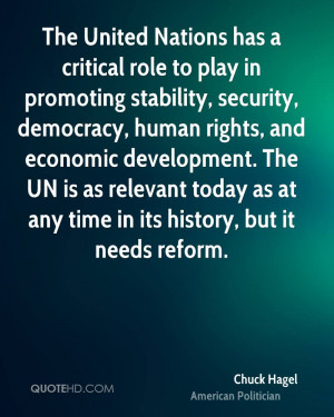 The United Nations has a critical role to play in promoting stability ...
