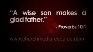 ... Fathers Day Quotes: A Wise Son Makes A Glad Father A Quote Fathers Day