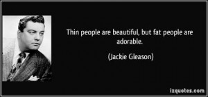 More of quotes gallery for Jackie Gleason's quotes