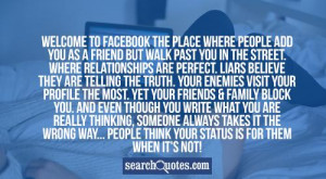 telling the truth. Your ENEMIES visit your profile the most. Yet your ...