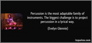Percussion Quotes Percussion is the most
