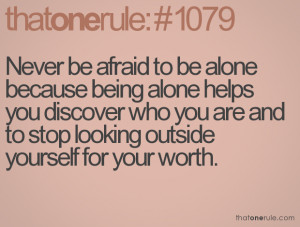 Quotes About Being Alone Alone because being alone
