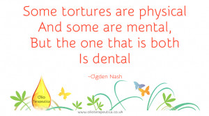 Olio Terapeutica dental quote - Ogden Nash
