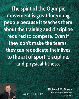 The spirit of the Olympic movement is great for young people because ...