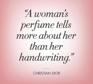 woman's perfume tells more about her than her handwriting.