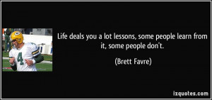 Life deals you a lot lessons, some people learn from it, some people ...