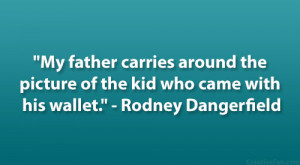 Dangerfield Quote Funny...
